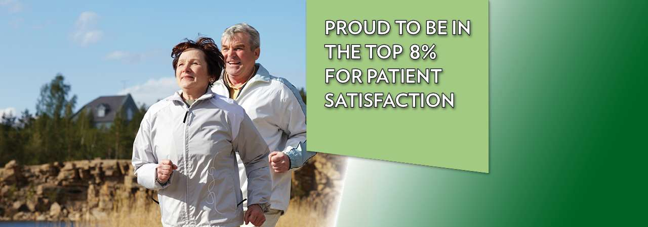 Proud to be in the top 8 percentile for patient satisfaction