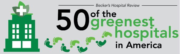 Becker's Hospital Review: 50 of the greenest hospitals in America.