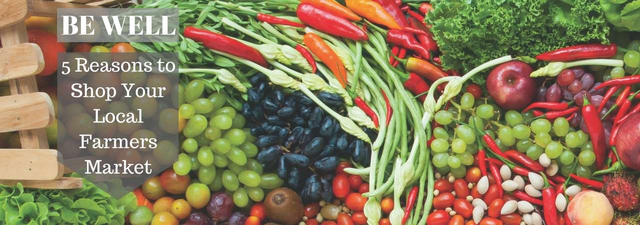 Be Well: 5 reasons to shop local - image of fruits and vegetables